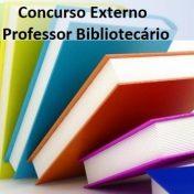 Concurso Externo – Professor Bibliotecário